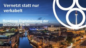 Digitalisierung der Stromnetz Berlin - Innovation